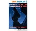 Heute wieder 9 neue gratis-eBooks mit einem Klick! zB. der Actionthriller Das Vigilante Prinzip  (Bewertung 4,7*)