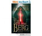 Hier die neuen GGratis-eBooks: zB. Rezepte und der Fantasy Thriller  Die Tür in den Berg – Taschenbuchpreis EUR 14,95