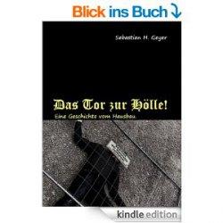 Hier die neuen gratis-eBooks: zB. Das Tor zur Hölle! Hausbau-Slapstick von Sebastian Geyer – Taschenbuch  6,99€