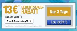 13€ Rabatt auf alles MBW 80€ bis 15.10.2014 @ Plus.de