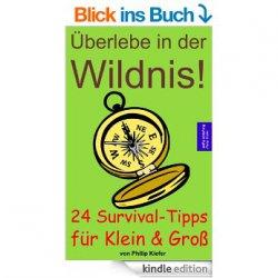 Gratis als eBook: Überlebe in der Wildnis! 24 Survival-Tipps für Klein & Groß