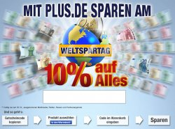Plus Weltspartag: 10% Gutschein ohne MBW – nur heute gültig!