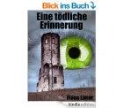 Heute 10 neue Gratis-eBooks.zB der der TOP 20 Bestseller Eine tödliche Erinnerung   Bewertung 4,6 * Printpreis 12,84€