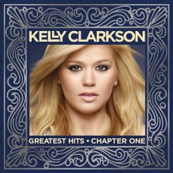 Kelly Clarkson Greatest Hits – Chapter One Album + von anderen Interpreten Songs kostenlos @ GooglePlay