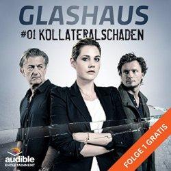 Kollateralschaden (Glashaus 1) Hörbuch-Download GRATIS @Amazon