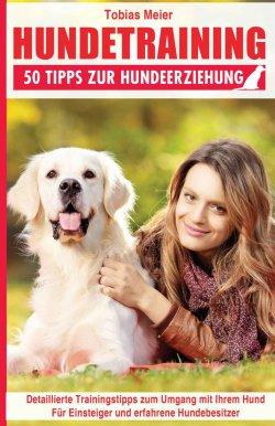 E-Book: Hundetraining: 50 Tipps zur Hundeerziehung – jetzt kostenlos bei Amazon