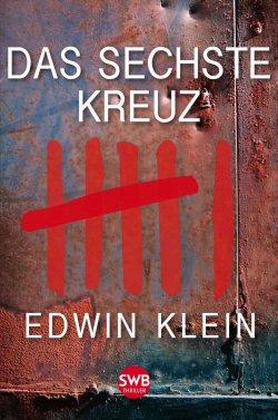 E-Book: Das sechste Kreuz (Thriller) jetzt kostenlos bei Amazon (Taschenbuchpreis 12,50 Euro)