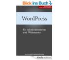 KOSTENLOS: WordPress 4.2 für Administratoren und Webmaster [Kindle Edition] & WordPress 4.2 für Autoren und Redakteure [Kindle Edition]