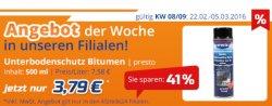 KFZteile24: Filiale Angebot ! bis 05.03.16 Unterbodenschutz Bitumen presto 500ml nur 3,79€ statt 7,58€