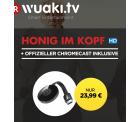 wuaki.tv: Google Chromecast 2 inkl HD Film Honig im Kopf für 23,99€ (PVG Chromecast: 39€)