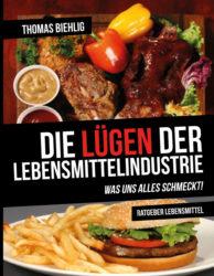 Amazon: Die Lügen der Lebensmittelindustrie: Was uns alles schmeckt! Ebook kostenlos (Taschenbuch 19,99 Euro)