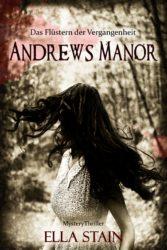 eBOOK Preisdeal: ANDREWS MANOR – Das Flüstern der Vergangenheit (MysteryThriller) @Amazon