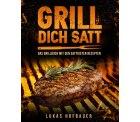 Amazon: Grill Dich Satt: Das Grillbuch mit den saftigsten Rezepten als eBook kostenlos (Taschenbuch kostet 8,99 Euro)