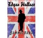 Edgar Wallace – Sammelband: Romane und Geschichten mit 18914 Seiten kostenlos bei Amazon und Ciando