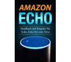 Amazon Echo: Handbuch und Ratgeber für Echo, Echo Dot und Alexa kostenlos statt 4,99€ als Kindle-eBook @Amazon