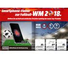 Smartphone-Fieber zur WM mit täglich neuen Deals @Media-Markt