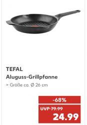 Kaufland: Tefal Angebote darunter Tefal Aroma Grillpfanne 26 cm für 24,99€ (Idealo: ab 44€)